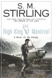 S.M. Stirling Emberverse Novels of The Change 1. Dies the Fire 2. The Protector's War 3. A Meeting at Corvallis 4. The Sunrise Lands 5. The Scourge of God 6. The Sword of the Lady 7. The High King of Montival