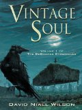David Niall Wilson The DeChance Chronicles 1. Vintage Soul