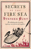 Stephen Hunt Jackelian 3. The Rise of the Iron Moon 4. Secrets of the Fire Sea