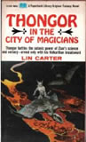 Lin Carter fantasy book reviews 1. Thongor and the Wizard of Lemuria 2. Thongor of Lemuria Thongor and the Dragon City 3. Thongor against the Gods 4. Thongor at the End of Time 5. Thongor in the City of Magicians 6. Thongor Fights the Pirates of Tarakus