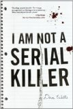 Dan Wells John Cleaver 1. I Am Not a Serial Killer 2. Mr. Monster 3. I Don't Want to Kill You