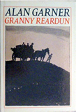 Alan Garner The Stone Book Quartet, Granny Reardun, Tom Fobble's Day, The Aimer Gate