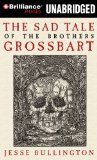 fantasy book review Jesse Bullington The Sad Tale of the Brothers Grossbart audio