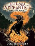 Joseph Delaney The Last Apprentice (The Wardstone Chronicles) 1. Revenge of the Witch 2. Curse of the Bane 3. Night of the Soulstealer 4. Attack of the Fiend 5. Wrath of the Bloodeye 6. The Clash of the Demons A Coven of Witches