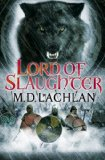 M.D. Lachlan The Craw Trilogy 1. Wolfsangel 2. Fenrir 3. Lord of Slaughter