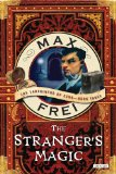 fantasy novel reviews Max Frei Labyrinths of Echo 1. The Stranger 2. The Stranger's Woes 3. The Stranger's Magic