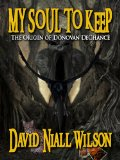 David Niall Wilson The DeChance Chronicles 1. Vintage Soul 2. Heart of a Dragon 3. My Soul to Keep