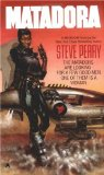 science fiction book reviews Steve Perry Matador 1. The Man Who Never Missed 2. Matadora 3. The Machiavelli Interface 4. The Omega Cage 5. The 97th Step 6. The Albino Knife 7. Black Steel 8. Brother Death 9. The Musashi Flex