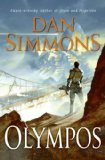 Science fiction book reviews Dan Simmons 1. Ilium 2. Olympos