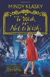 fantasy book reviews Mindy L. Klasky As You Wish 1. How Not to Make a Wish 2. When Good Wishes Go Bad 3. To Wish or Not to Wish