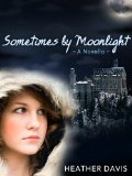 YA young adult fantasy book reviews Heather Davis Never Cry Werewolf Heather Davis Sometimes by Moonlight