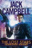 Jack Campbell The Lost Stars 1. Tarnished Knight