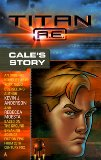 Kevin J. Anderson science fiction book reviews Titan A E Akima's Story (2000) Cale's Story (2000)