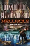 Hell Hole Trilogy Kevin J. Anderson and Brian Herbert. 1. Hellhole (2010) 2. Hellhole Awakening (2013)