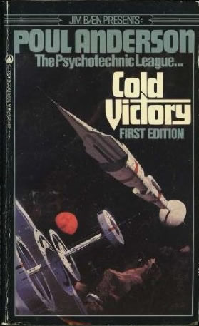 Poul Anderson science fiction book reviews Psychotechnic League 1. Star Ways (1956) aka The Peregrine 2. The Snows of Ganymede (1958) 3. Virgin Planet (1959) 4. The Psychotechnic League (omnibus) (1981) 4. Cold Victory (1982) 5. Starship (1982)