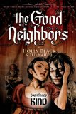 Holly Black The Good Neighbors 1. Kin 2. Kith 3. Kind