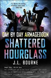 J.L. Bourne 1. Day by Day Armageddon 2. Beyond Exile 3. Shattered Hourglass