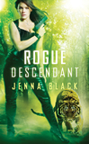 urban fantasy book reviews Jenna Black Descendant 1. Dark Descendant 2. Deadly Descendant 2. Rogue Descendant