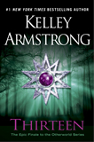 Kelley Armstrong Women of the Otherworld review 1. Bitten 2. Stolen 3. Dime Store Magic 4. Industrial Magic 5. Haunted 6. Broken 7. No Humans Involved 8. Personal Demon 9. Living With the Dead 10. Frostbitten 11. Waking the Witch 12. Spellbound 13. Thirteen