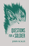 John Scalzi Questions for a Soldier