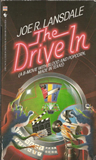 "Joe R. Lansdale 1. The Drive-In: A ""B"" Movie with Blood and Popcorn, Made in Texas 2. The Drive-In 2: Not Just One of Them Sequels 3. The Drive-In: The Bus Tour"