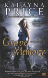 urban fantasy novel review Kalayna Price Alex Craft 1. Grave Witch 2. Grave Dance 3. Grave Memory