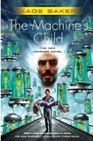 SFF book reviews Kage Baker The Company 6. The Children of the Company 7. The Machine's Child 8. The Sons of Heaven 9. Not Less Than Gods