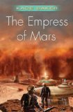 SFF book reviews Kage Baker The Company The Empress of Mars, Gods and Pawns, Rude Mechanicals