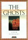 Lord Dunsany The Ghosts