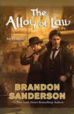 Brandon Sanderson The Final Empire 1. Mistborn 2. The Well of Ascension 3. Hero of Ages 4. The Alloy of Law
