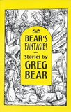 Greg Bear's Fantasies: Six stories in old paradigms