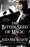 Suzanne McLeod Spellcrackers 1. The Sweet Scent of Blood 2. The Cold Kiss of Death 3. The Bitter Seed of Magic