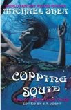 Michael Shea Copping Squid and Other Mythos Tales