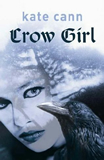 Kate Cann 1. Crow Girl 2. Crow Girl Returns