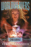 book review Alma Alexander WorldWeavers: 1. Gift of the Unmage 2.  Spellspam 3. Cybermage