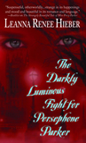 fantasy book reviews Leanna Renee Hieber The Strangely Beautiful Tale of Miss Percy Parker 2. The Darkly Luminous Fight for Persephone Parker