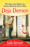 Julie Kenner book review 1. Carpe Demon: Adventures of a Demon-hunting Soccer Mom 2. California Demon: The Secret Life of a Demon-hunting Soccer Mom 3. Demons Are Forever: Confessions of a Demon-hunting Soccer Mom 4. Deja Demon: The Days and Nights of a Demon-hunting Soccer Mom 5. Demon Ex Machina