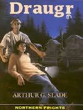 Arthur Slade Northern Frights 1. Draugr 2. The Haunting of Drang Island 3. The Loki Wolf