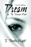 S. Fowler Wright fantasy book reviews 1. Dream: or the Simian Maid 2. The Vengeance of Gwa 3. Spider's War