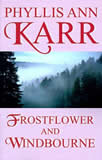 Phyllis Ann Karr 1. Frostflower and Thorn 2. Frostflower and Windbourne