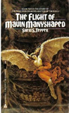 Sheri S. Tepper 1. The Song of Mavin Manyshaped 2. The Flight of Mavin Manyshaped 3. The Search of Mavin Manyshaped
