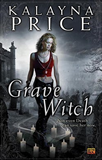 urban fantasy novel review Kalayna Price Alex Craft 1. Grave Witch 2. Grave Dance