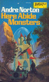 fantasy book review Andre Norton Here Abide Monsters