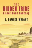 S. Fowler Wright The Hidden Tribe: A Lost Race Fantasy