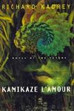 Richard Kadrey Kamikaze L'Amour
