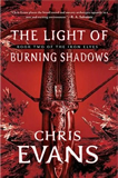Chris Evans Iron Elves: 1.  A Darkness Forged in Fire 2. The Light of Burning Shadows 3. Ashes of a Black Frost