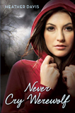 YA young adult fantasy book reviews Heather Davis Never Cry Werewolf Heather Davis