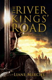 Liane Merciel The River Kings' Road: A Novel of Ithelas