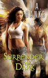 L.A. Banks Fallen Angels 1. Surrender the Dark 2. Conquer the Dark
