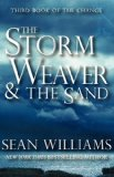 Sean Williams Books of the Change 1. The Stone Mage and the Sea 2. The Sky Warden and the Sun 3. The Storm Weaver and the Sand